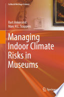 Managing Indoor Climate Risks in Museums Book