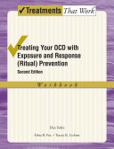 Treating Your OCD with Exposure and Response (Ritual) Prevention Workbook