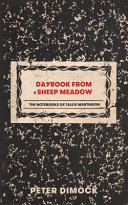 link to Daybook from Sheep Meadow : the notebooks of Tallis Martinson in the TCC library catalog