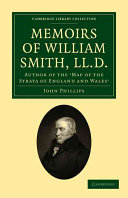Memoirs of William Smith, LL.D., Author of the 'Map of the Strata of England and Wales'