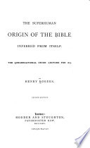 The Superhuman Origin of the Bible Inferred from Itself Book