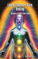 Learn Chakra and Aura Healing Become a Chakra Aura Healer