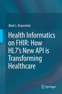 Health Informatics on FHIR  How HL7 s New API is Transforming Healthcare