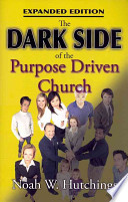 The Dark Side of the Purpose Driven Church