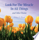 Look For The Miracle In All Things