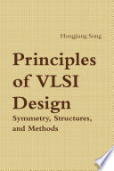 Principles of VLSI Design - Symmetry, Structures and Methods