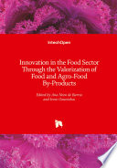 Innovation in the Food Sector Through the Valorization of Food and Agro-Food By-Products