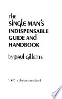 The Single Man's Indispensable Guide and Handbook