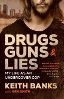 Drugs, Guns & Lies