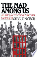 """Mad Among Us"" by Gerald N. Grob"