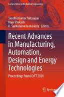 Recent Advances in Manufacturing  Automation  Design and Energy Technologies