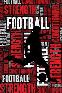 Football Strength and Conditioning Log  Football Workout Journal and Training Log and Diary for Player and Coach   Football Notebook Tracker