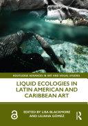Liquid Ecologies in Latin American and Caribbean Art Pdf/ePub eBook