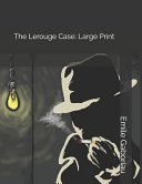 The Lerouge Case: Large Print Book Online