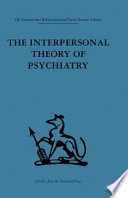 """The Interpersonal Theory of Psychiatry"" by Harry Stack Sullivan"