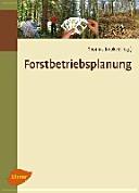 Forstbetriebsplanung als Entscheidungshilfe