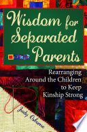 Wisdom for Separated Parents