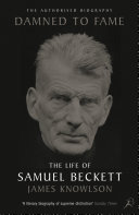 Damned to Fame: the Life of Samuel Beckett Book