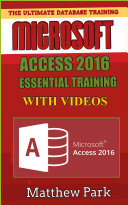 Microsoft Access 2016 Essential Training