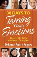 30 Days to Taming Your Emotions