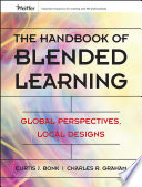 """The Handbook of Blended Learning: Global Perspectives, Local Designs"" by Curtis J. Bonk, Charles R. Graham, Jay Cross, Michael G. Moore"