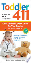 Toddler 411 5th edition ebook  : Clear Answers & Smart Advice for Your Toddler