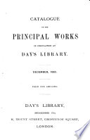 Catalogue of the principal works in circulation at Days library  December  1883   2 file copies  interleaved  the 1st with MS  additions