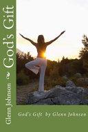 God s Gift by Glenn Johnson