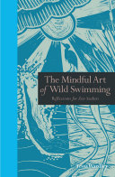 The Mindful Art of Wild Swimming