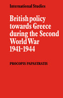 British Policy Towards Greece During the Second World War 1941 1944