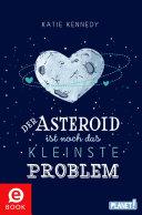 Der Asteroid ist noch das kleinste Problem