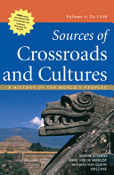 Sources of Crossroads and Cultures  Volume I  To 1450