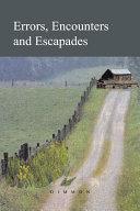 Errors, Encounters and Escapades