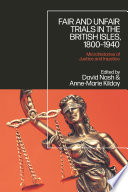 Fair and Unfair Trials in the British Isles, 1800-1940