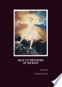 Back To The Future Of The Body Book PDF