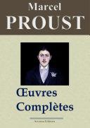 Marcel Proust : Oeuvres complètes — Les 40 titres et annexes (Nouvelle édition enrichie)