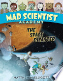 Mad Scientist Academy  The Space Disaster