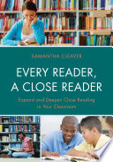 Every Reader A Close Reader