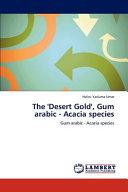 The  Desert Gold   Gum Arabic   Acacia Species