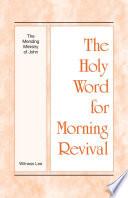 The Holy Word For Morning Revival The Mending Ministry Of John