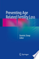 Preventing Age Related Fertility Loss Book