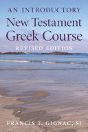 An Introductory New Testament Greek Course  Revised Edition