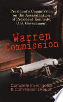 Warren Commission  Complete Investigation   Commission s Report