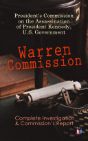 Warren Commission  Complete Investigation   Commission s Report