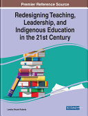 Redesigning Teaching, Leadership, and Indigenous Education in the 21st Century Pdf/ePub eBook