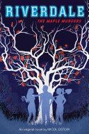 Pdf The Maple Murders (Riverdale, Novel # 3) Telecharger