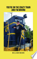 You re on the Crazy Train and I m Driving Book