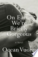 link to On Earth we're briefly gorgeous : a novel in the TCC library catalog