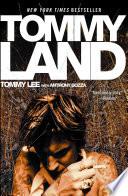 """""""Tommyland"""" by Tommy Lee, Anthony Bozza"""