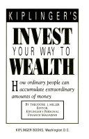 Kiplinger S Invest Your Way To Wealth